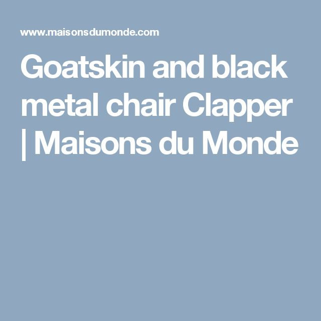 Goatskin and black metal chair Clapper | Maisons du Monde
