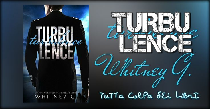 Recensione in Anteprima ''TURBULENCE'' di Whitney G.