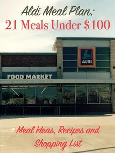 Aldi Meal Plan: 7 days, 21 meals under $100...a weekly meal plan for families on a budget!   Moms Confession