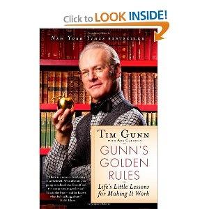Amazon.com: Gunn's Golden Rules: Life's Little Lessons for Making It Work: Tim Gunn: Books