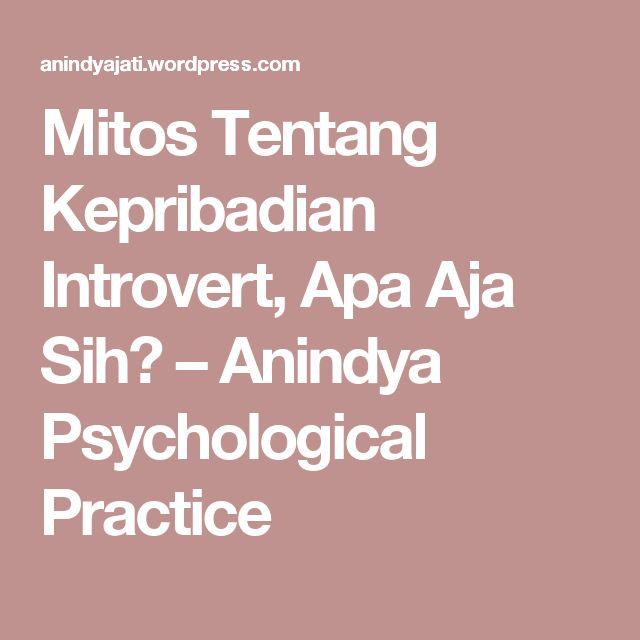 Mitos Tentang Kepribadian Introvert, Apa Aja Sih? – Anindya Psychological Practice