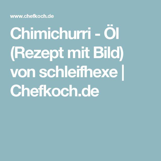 Chimichurri - Öl (Rezept mit Bild) von schleifhexe | Chefkoch.de