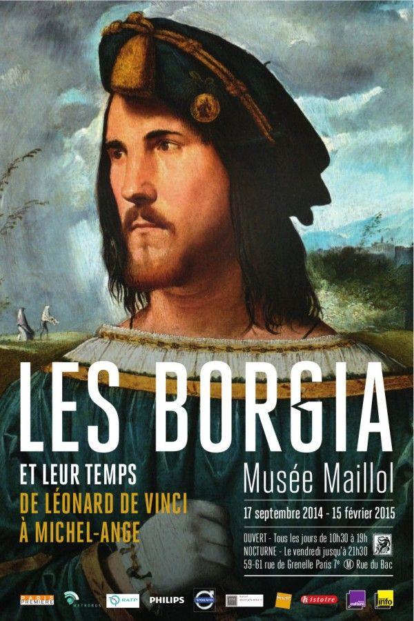 Les Borgia et leur temps au musée Maillol du 17 septembre au 15 février 2015 Tous les jours de 10h30 a 19h00 Tarifs 13€ et 11€