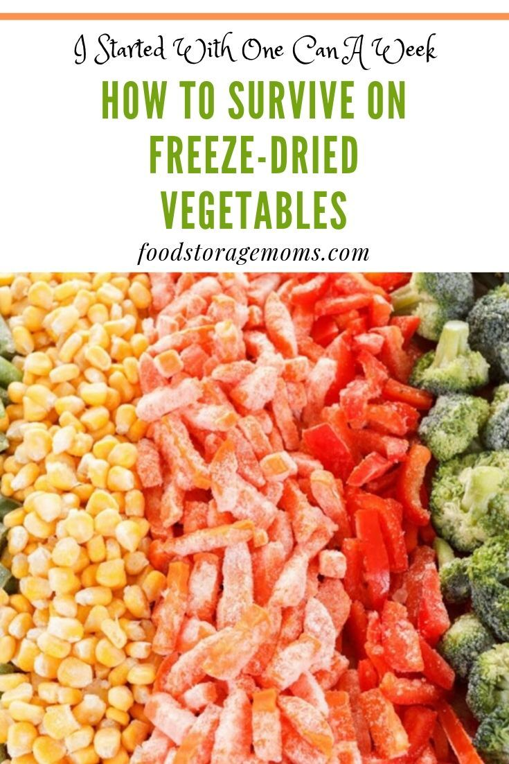 How To Survive On Freeze Dried Vegetables Freeze Dried Vegetables Dried Vegetables Freeze Drying Food