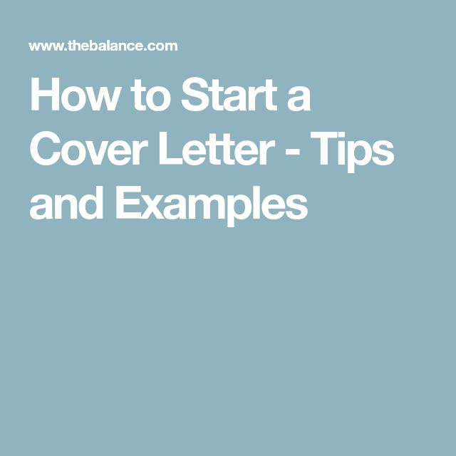 How to Start a Cover Letter - Tips and Examples