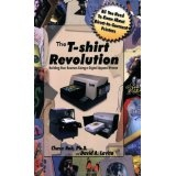 The T-Shirt Revolution: Building Your Business Using a Digital Apparel Printer (Paperback)By Chase Roh