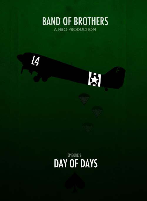raphmike:  BAND OF BROTHERS MINIMALIST POSTERS† Episode 1 - Currahee† Episode 2 - Day of Days