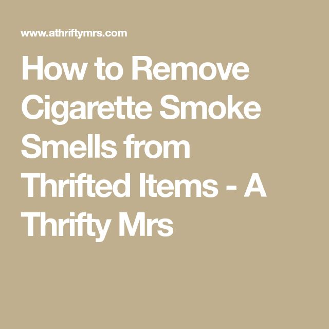 How to Remove Cigarette Smoke Smells from Thrifted Items - A Thrifty Mrs