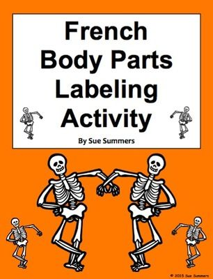 French Body Parts Label the Skeleton Activity from Sue Summers on TeachersNotebook.com - (2 pages) - Students label 19 different body parts with French words. This is a great French Halloween activity, but can be used any time.