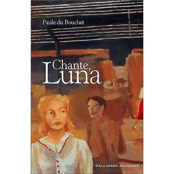 Chante Luna, par P. Du Bouchet, sélection 4e-3e