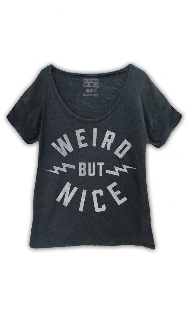 Weird but Nice - that's me
