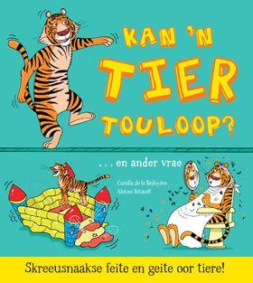 NB Publishers   Book Details   Wilde diere - Feite en geite: Kan 'n tier touloop?