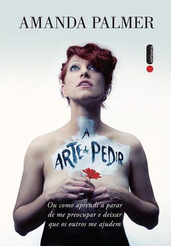 Amanda Palmer - A arte de pedir @intrinseca #resenha