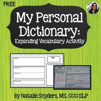FREE:  Personal dictionary pages to help increase retention of the meanings of new vocab words.  Great for both SLPs and teachers!