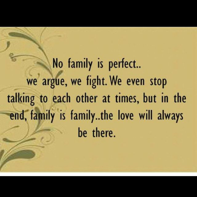 Family: By Birth Or By Choice. We May Argue But Our Love