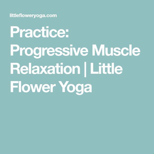 Practice: Progressive Muscle Relaxation | Little Flower Yoga