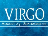 August 23 - September 22 Quiet, undemonstrative, introverted, wise, witty and well spoken, the Virgo have a deep understanding of human nature and can help people solve their problems. The Virgo-born are highly compatible with Taurus and Capricorn, and may find it harder to relate to those who are Pisces. It's in the stars... for you to have your happiest birthday ever! Happy Birthday Virgo