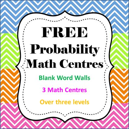 FREE Probability Math Centres. Blank word walls and 3 Math Centres over three levels.