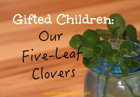 Gifted Children: Our Five-Leaf Clovers
