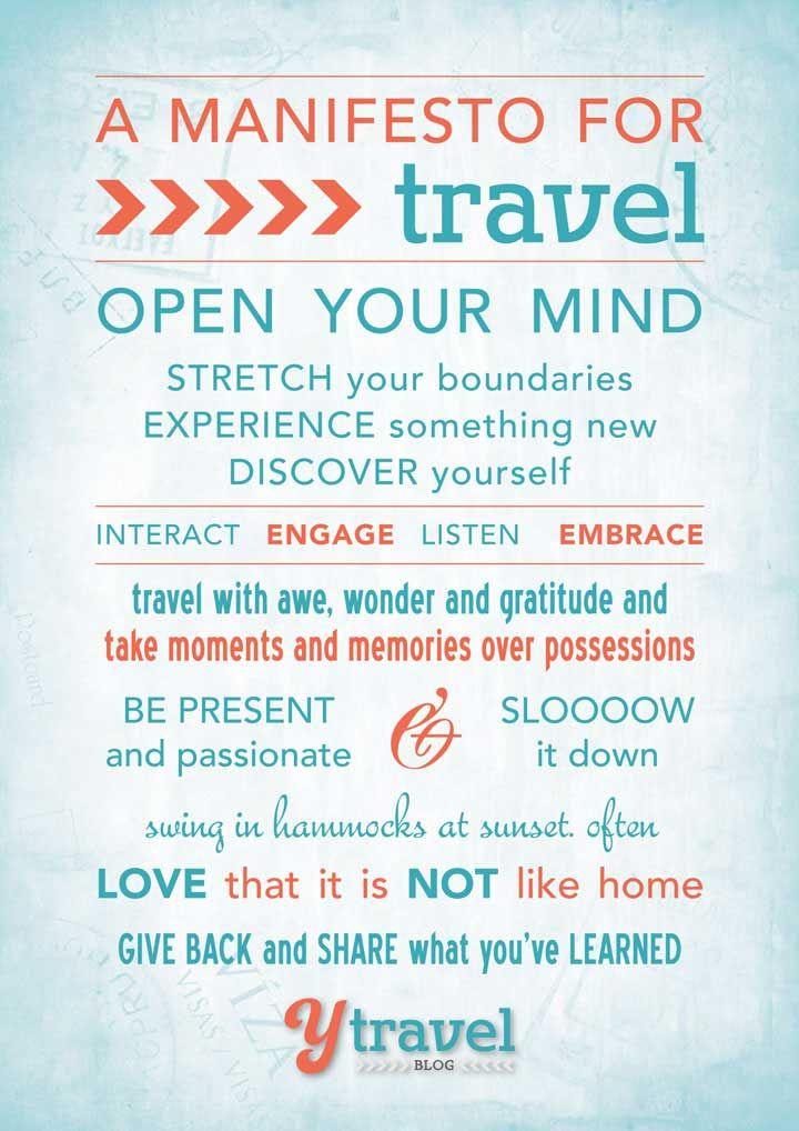 Our Travel Manifesto - read it, love it, live it: http://www.ytravelblog.com/travel-manifesto-memorable-travel-guide/