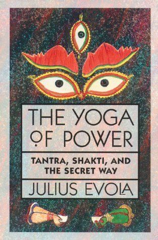 The Yoga of Power: Tantra, Shakti, and the Secret Way by Julius Evola. $12.45. Publisher: Inner Traditions; First Edition edition (September 30, 1993). Author: Julius Evola. Save 27% Off!
