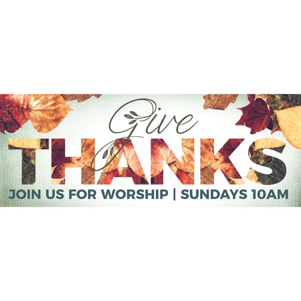 Customizable Outdoor Vinyl Banner Give Thanks Fall Church Banners Bulletins In 2019 Vinyl Banners Outdoor Banners Banner