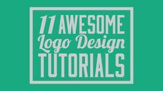 11 Awesome Logo Design Tutorials #graphics