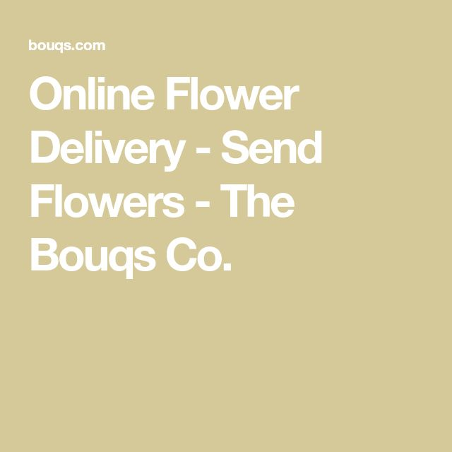 Online Flower Delivery - Send Flowers - The Bouqs Co.