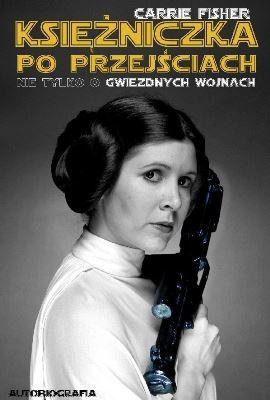 """ANI: """"Księżniczka po przejściach"""", autobiografia Carrie Fisher"""
