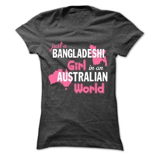 Just A Bangladeshi Girl In An Australian World - #gift ideas #gift for girls. CHEAP PRICE:  => https://www.sunfrog.com/No-Category/Just-A-Bangladeshi-Girl-In-An-Australian-World.html?60505