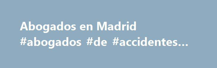 Abogados en Madrid #abogados #de #accidentes #en #new #york http://solomon-islands.nef2.com/abogados-en-madrid-abogados-de-accidentes-en-new-york/  # Bufete de Abogados en Madrid (Spain) sede central internacional Tu Abogado Defensor: Bufete de Abogados en Madrid (Spain) sede central Internacional Bufete de Abogados Vázquez, Apraiz y Asociados Tuabogadodefensor.com es la denominación de la web de nuestro Bufete de Abogados Internacional con sede central en Madrid (Spain): Bufete Vázquez…