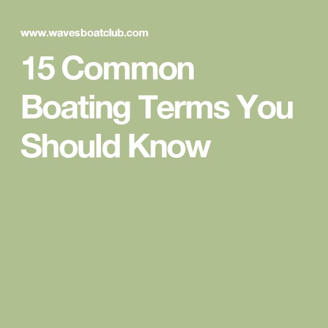 15 Common Boating Terms You Should Know