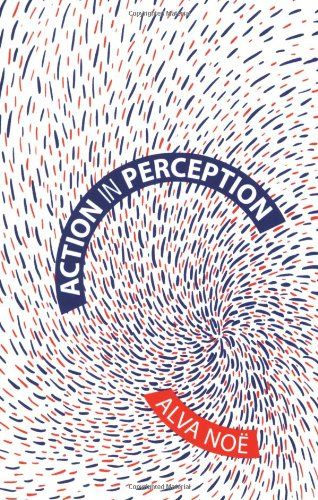 Action in Perception (Representation and Mind series) by Alva Noe http://www.amazon.com/dp/0262640635/ref=cm_sw_r_pi_dp_sb.4ub1VY8FFD