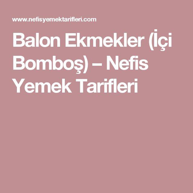 Balon Ekmekler (İçi Bomboş) – Nefis Yemek Tarifleri