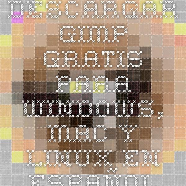 Descargar GIMP Gratis para Windows, Mac y Linux en Español
