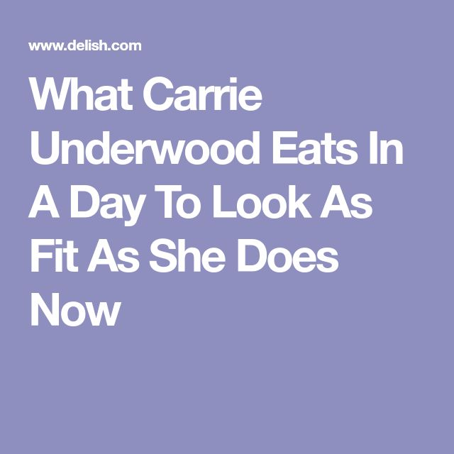 What Carrie Underwood Eats In A Day To Look As Fit As She Does Now