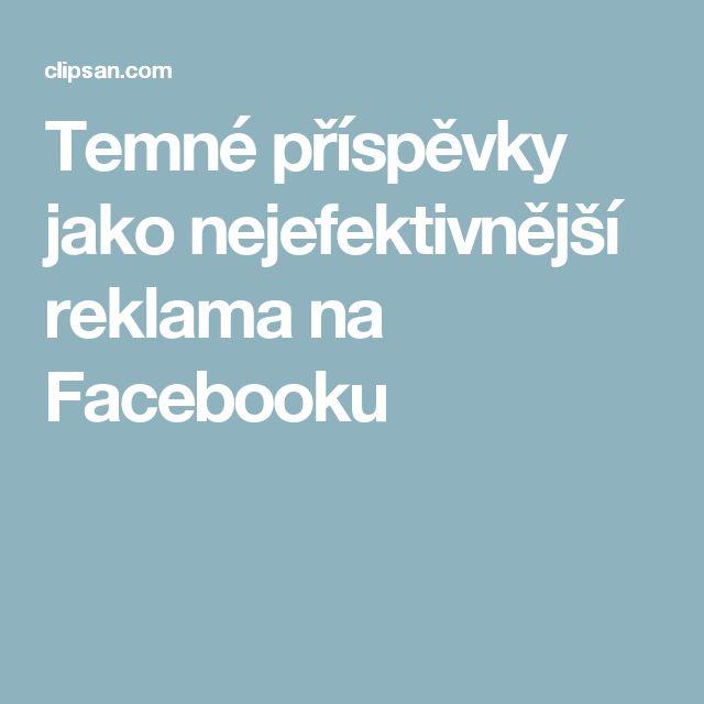 Temné příspěvky jako nejefektivnější reklama na Facebooku