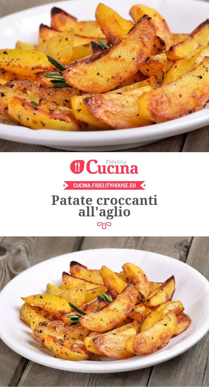 Patate croccanti all'aglio