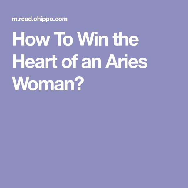 how to win the heart of an aries man