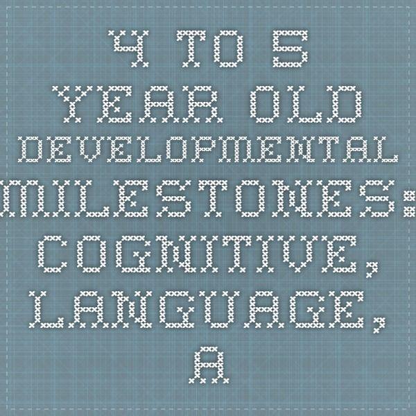 4- to 5-Year-Old Developmental Milestones: Cognitive, Language, and Motor Skills