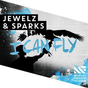 I Can Fly, a song by Jewelz & Sparks on Spotify