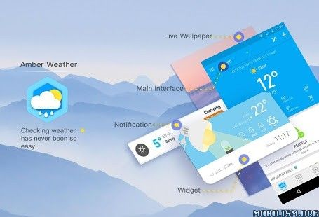 Amber Weather Lite v3.6.2 FULL Requirements: 4.0 and upOverview: Amber Weather Lite is your best personal weather channel providing current weather for today and daily & hourly weather forecasts based on your current location or any location in...