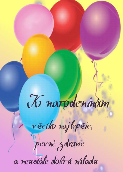 K narodeninám všetko najlepšie, pevné zdravie a neustále dobrú náladu