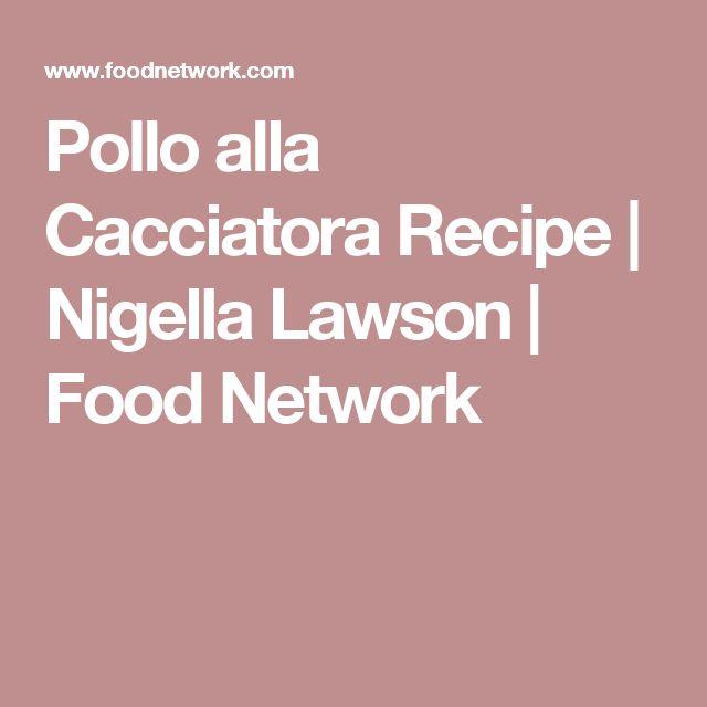 Pollo alla Cacciatora Recipe | Nigella Lawson | Food Network