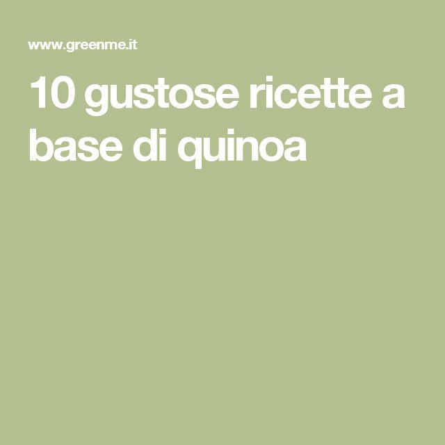 10 gustose ricette a base di quinoa