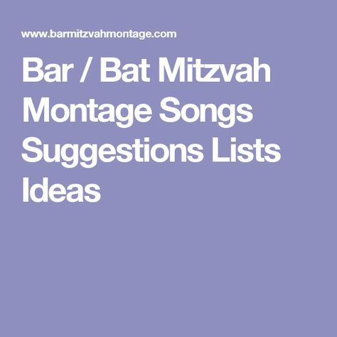 Bar / Bat Mitzvah Montage Songs Suggestions Lists Ideas