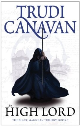 Image: The High Lord: The Black Magician Trilogy: Book Three: The Black Magician Trilogy, Book 3: Trudi Canavan