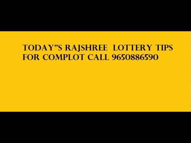 Todays Rajshree  Lottery Tips For Complot Call 9650886590