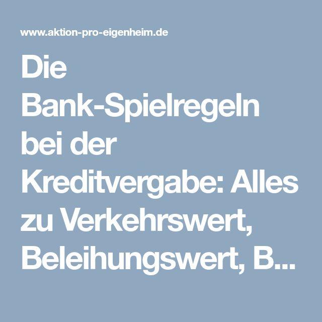 Die Bank-Spielregeln bei der Kreditvergabe: Alles zu Verkehrswert, Beleihungswert, Beleihungsgrenze