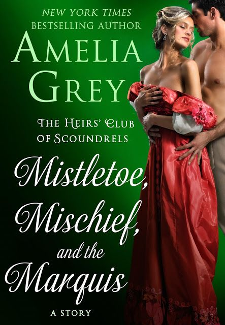 Warrior Woman Winmill: Mistletoe, Mischief, And The Marquis (The Heirs´ Club of Scoundrels) by Amelia Grey.